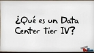 ¿Qué es un Data Center Tier IV?
